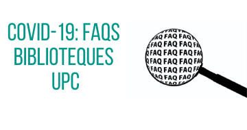 COVID-19: FAQS of services and resources of the Libraries UPC