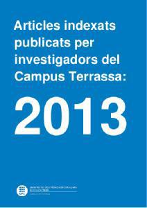 Artículos indexados publicados por investigadores del Campus de Terrassa: 2013
