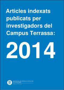 Indexed articles published by researchers at the Terrassa Campus: 2014