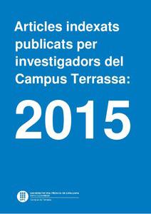 Artículos indexados publicados por investigadores del Campus de Terrassa: 2015