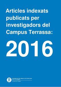 Artículos indexados publicados por investigadores del Campus de Terrassa: 2016