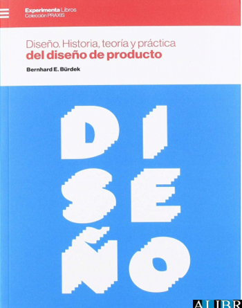 Design: history, theory and practice of product design / Bernhard E. Bürdek